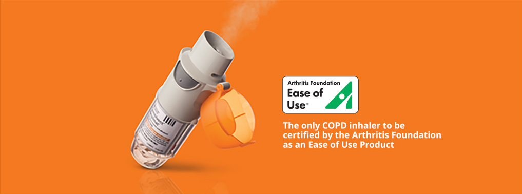 The only COPD inhaler to be certified by the Arthritis Foundation as an Ease of Use Product